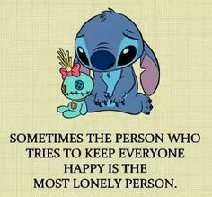 Sometimes the person who tries to keep everyone happy is the most lonely person. Sad Girl Quotes, Funny True Quotes, Real Quotes, Quotes Deep Feelings, Mood Quotes, Positive Quotes, Lilo And Stitch Memes, Stich Quotes, Disney Quotes