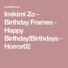 Imikimi Zo - Birthday Frames - Happy Birthday!Birthdays - Horror02