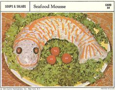 Seafood Mousse (Curtin Publications, 1973) Love this cuz I love it when my food smiles at me