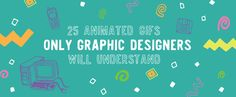 On the Creative Market Blog - 25 GIFs Only Graphic Designers Will Understand