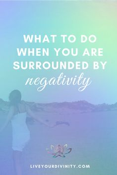 What to do when you are surrounded by negativity? Read how to calm your emotions and handle stress when you are surrounded by negative energy | spirit guides | energy healing | empath