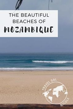 Mozambique has one of the longest and most beautiful coastlines in Africa.  Getting to those beaches can be a bit of a pain but they are so worth it.