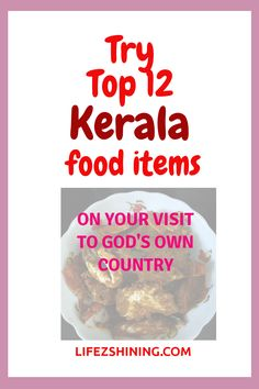 Top 12 Kerala food items - try it from God's own country. - Lifezshining