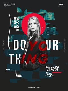 Do Your Thing - 050 Poster by Magdiel Lopez Graphisches Design, Cover Design, Layout Design, Print Design, Blog Layout, Graphic Design Posters, Graphic Design Illustration, Typography Design, Poster Designs