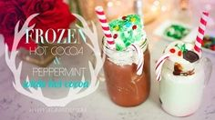 Delicious Frozen Hot Chocolate & Peppermint White Hot Cocoa | ANNEORSHINE - YouTube