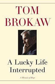From Tom Brokaw, the bestselling author of The Greatest Generation, comes a powerful memoir of a year of dramatic change—a year spent battling cancer and reflecting on a long, happy, and lucky life.Tom Brokaw has led a fortunate life, with a strong marriage and family, many friends, and a brilliant journalism career culminating in his twenty-two years as anchor of the NBC Nightly News and as bestselling author. But in the summer of 2013, when back pain led him to the doctors at the Mayo…