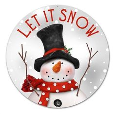 Snowman sign, let it snow sign for wreaths, round metal sign, christmas signs for wreaths, round Snowman Wreath, Cute Snowman, Snowman Crafts, Snowman Ornaments, Snowman Pics, Christmas Signs, Christmas Snowman, Christmas Wreaths, Christmas Crafts