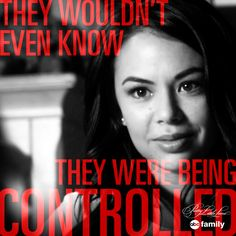 """They wouldn't even know they were being controlled."" - Mona 