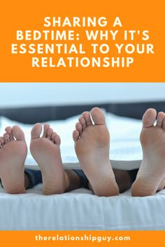 Sharing a Bedtime: Why it's Essential to Your Relationship Believe, Best Relationship Advice, Bedtime, Essentials