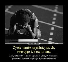 Stylowi.pl - Odkrywaj, kolekcjonuj, kupuj Motivational Quotes, Inspirational Quotes, Mind Power, Running Motivation, Positive Mind, Self Improvement, Motto, Life Lessons, Quotations