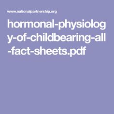 hormonal-physiology-of-childbearing-all-fact-sheets.pdf