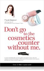 Don't Go to the Cosmetics Counter Without Me, 9th Edition. Great book !