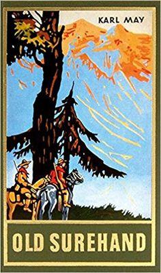 Old Surehand II, Band 15 der Gesammelten Werke: Amazon.de: Karl May: Bücher