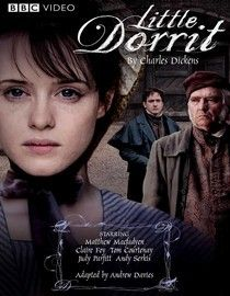 Little Dorrit - Claire Foy stars as the titular Amy Dorrit, a poor girl who follows her father out of debtors' prison when they learn the family is entitled to a life-changing fortune.