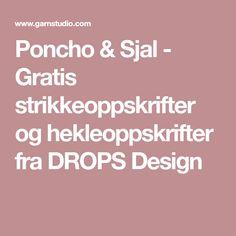 Poncho & Sjal - Gratis strikkeoppskrifter og hekleoppskrifter fra DROPS Design