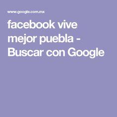 facebook vive mejor puebla - Buscar con Google