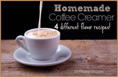 Homemade Naturally Flavored Coffee Creamers.  **** use coconut milk and coconut cream to make non-dairy