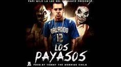Papi Wilo Los Payasos - YouTube