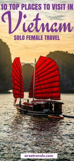 The best places to do and see in Vietnam for solo (female) travelers. What to visit in Vietnam and what not to miss. Halong Bay and more places. Solo female travel. #vietnam #
