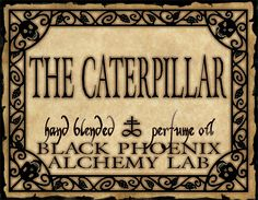 Caterpillar. Heavy incense notes waft lazily through a mix of carnation, jasmine, bergamot, and neroli over a lush bed of dark mosses, iris blossom, deep patchouli and indolent vetiver.