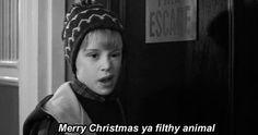 """""""Merry Christmas, Ya Filthy Animal"""""""