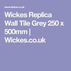 Wickes Replica Wall Tile Grey 250 x 500mm | Wickes.co.uk