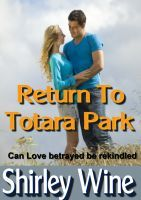 Return to Totara Park. Winsome left Totara Park with dark secrets in her past a darker secret in her heart... vowing she would never return...