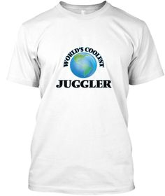 World's Coolest Juggler White T-Shirt Front - This is the perfect gift for someone who loves Juggler. Thank you for visiting my page (Related terms: World's coolest,Worlds Greatest Juggler,Juggler,jugglers,juggling balls,juggling rings,juggling supp ...)