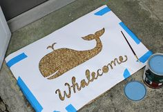 "How to make your own ""whalecome"" mat"