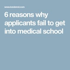 6 reasons why applicants fail to get into medical school