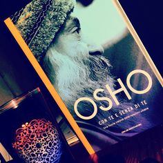 Everybody's gotta learn sometimes...osho con te e senza di te Love