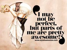 'I may not be perfect, but parts of me are pretty awesome!'