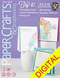 Paper Crafts & Scrapbooking July 2014 Digital Issue