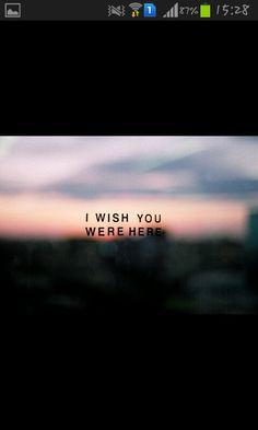 Keşke burda olsaydın