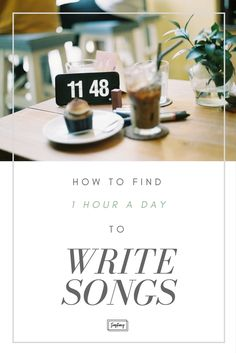 """Don't let """"lack of time"""" keep you from writing. Here's how to dig up 1 hour per day to write songs!   SongFancy, songwriting tips and inspiration for the contemporary female songwriter"""