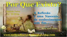 Web Rádio & Tv Espaço Jorge Guedes: Por Que Existo? Um Encontro marcado em busca da no...