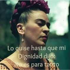Spanish Inspirational Quotes, Spanish Quotes, Motivational Quotes, Frida Quotes, Quotes En Espanol, Movie Lines, Some Quotes, Strong Quotes, Strong Women