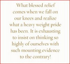 """""""It's exhausting to insist on thinking so highly of ourselves with such mounting evidence to the contrary!"""" beth moore ha true"""