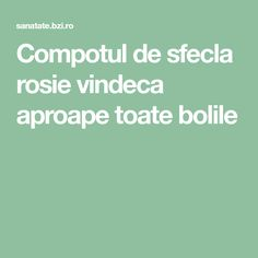 Compotul de sfecla rosie vindeca aproape toate bolile Good To Know, Health Fitness, Plant, Atelier, Fitness, Health And Fitness