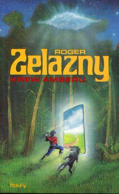 """""""Krew Amberu"""" Roger Zelazny Translated by Piotr W. Cholewa Cover by Janusz Gutkowski Published by Wydawnictwo Iskry 1994"""