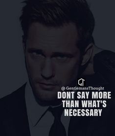 DONT SAY MORE THAN WHAT'S NECESSARY #gentlemansthought #men #lifequote #Inspirational #inspiredaily #inspired #hardworkpaysoff #hardwork #motivation #determination #businessman #businesswoman #business #entrepreneur #entrepreneurlife #entrepreneurlifestyle #businessquotes #success #successquotes #quoteoftheday #quotes #Startuplife #millionairelifestyle #millionaire #money #billionare #hustle #hustlehard #Inspiration #Inspirationalquote