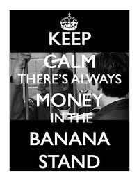 Always money in the banana stand :)