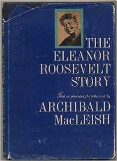 The Eleanor Roosevelt Story: Archibald MacLeish: 9781111059477: Amazon.com: Books