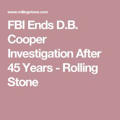 FBI Ends D.B. Cooper Investigation After 45 Years - Rolling Stone
