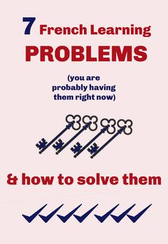 How to solve 7 French learning problems - How to learn French fast - learn French language - French language - French learning French Language Lessons, French Language Learning, French Lessons, Learning French, French Tips, Learning Italian, Foreign Language, German Language, Spanish Lessons