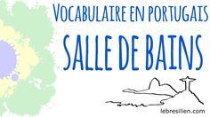 Vocabulaire Portugais Brésilien - Salle de Bains