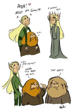 A dwarf yay. Legolas and Gimli meet dads.