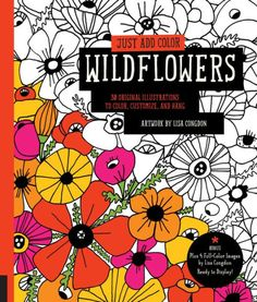 Just Add Color Wildflowers 30 Original Illustrations To Customize And Hang Adult ColoringColoring BooksActivity