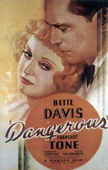 """Dangerous"" (1935) Poster ... Bette Davis won her 1st Best Actress Oscar for her role as an alcoholic actress considered a dangerous jinx is rehabilitated but shows she's a dangerous as ever."