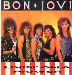 Bon Jovi and I've heard I give love a bad name atleast once in my life! haha